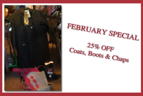 February Special - 25% Off Coats, Boots, & Chaps